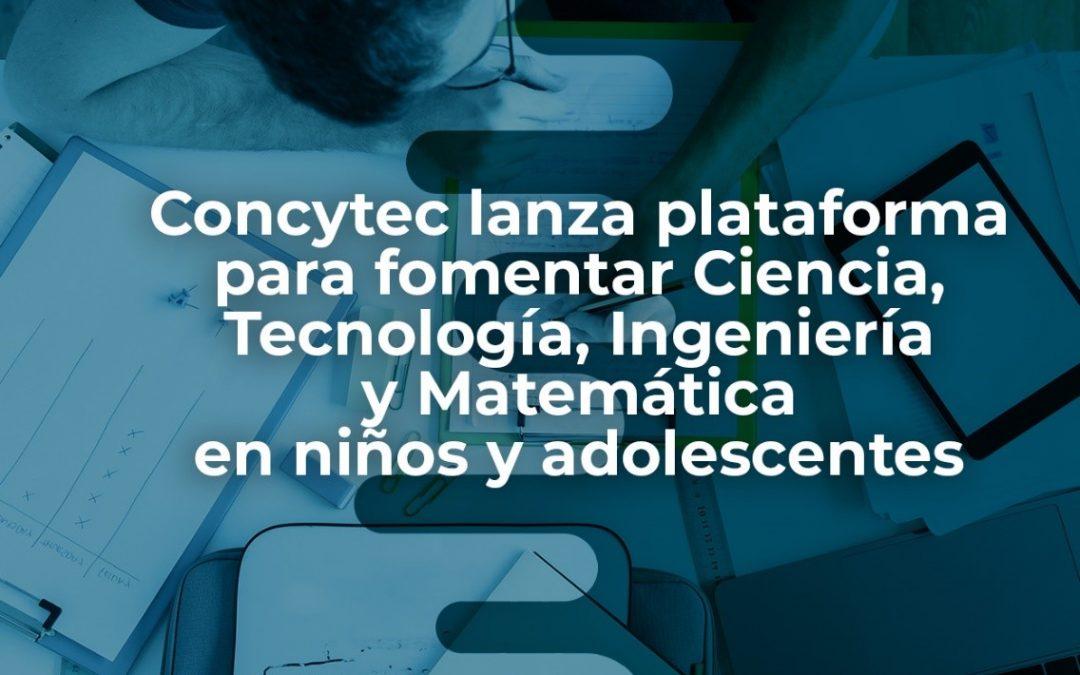 El Concytec lanza plataforma para fomentar Ciencia, Tecnología, Ingeniería y Matemática en niños y adolescentes
